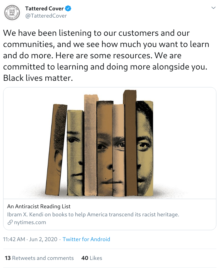 Tweet by @TatteredCover: 'We have been listening to our customers and our communities, and we see how much you want to learn and do more. Here are some resources. We are committed to learning and doing more alongside you. Black lives matter.' The tweet includes a link to an article titled 'An Antiracist Reading List.'